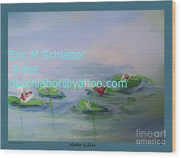 Water Lilies Print Wood Print by Eric  Schiabor