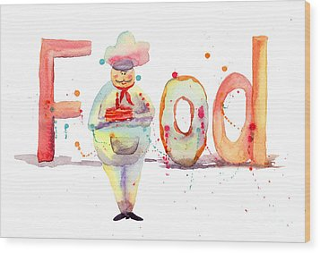 Watercolor Illustration Of Inscription Food With Chef  Wood Print by Regina Jershova