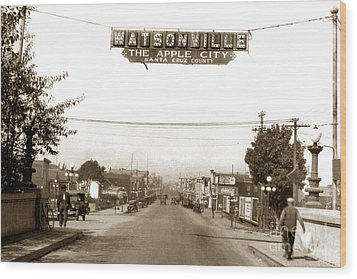 Watsonville California  The Apple City Circa 1926 Wood Print