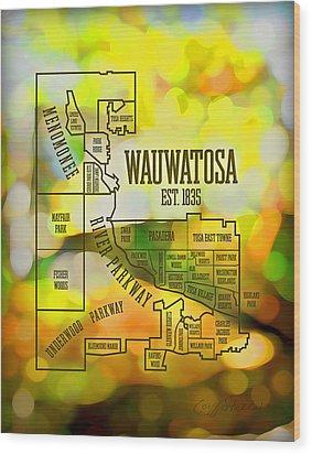 Wauwatosa Neighborhood Wood Print