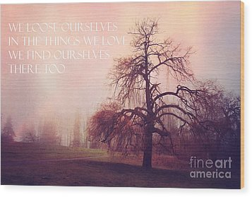Wood Print featuring the photograph We Loose Ourselves by Sylvia Cook