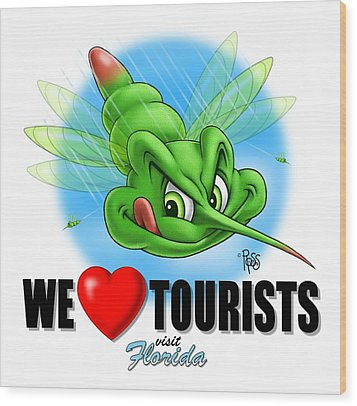 We Love Tourists Mosquito Wood Print by Scott Ross