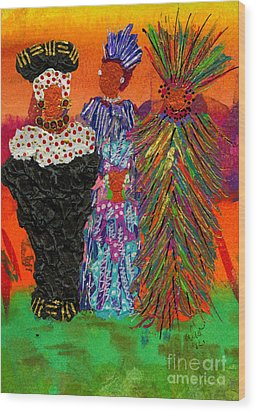 Wood Print featuring the painting We Women Folk by Angela L Walker