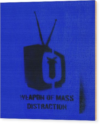 Weapon Of Mass Distraction Wood Print by A Rey