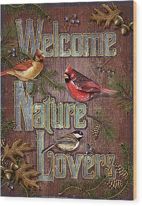 Welcome Nature Lovers 2 Wood Print by JQ Licensing