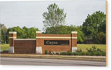 Welcome To Cayce Wood Print by Charles Hite
