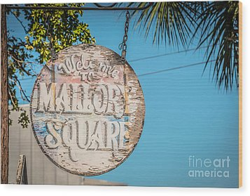 Welcome To Mallory Square Key West 2  - Hdr Style Wood Print by Ian Monk