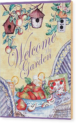 Welcome To My Garden Wood Print