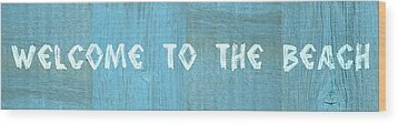 Welcome To The Beach Wood Print by Michelle Calkins