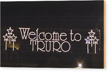 Welcome To Truro Wood Print