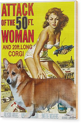 Welsh Corgi Pembroke Art Canvas Print - Attack Of The 50ft Woman Movie Poster Wood Print