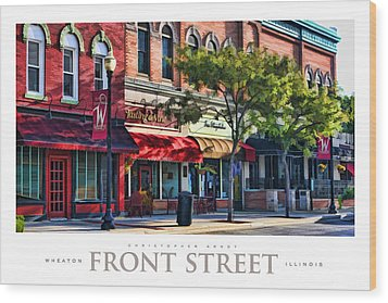 Wheaton Front Street Store Fronts Poster Wood Print by Christopher Arndt