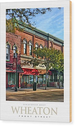 Wheaton Front Street Stores Poster Wood Print by Christopher Arndt