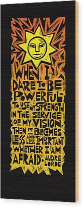When I Dare Wood Print by Ricardo Levins Morales