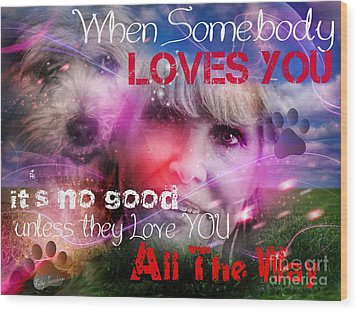 When Somebody Loves You - 1 Wood Print
