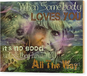 Wood Print featuring the digital art When Somebody Loves You - 3 by Kathy Tarochione