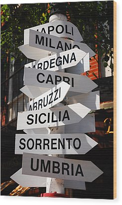 Wood Print featuring the photograph Which Way To Italy by James Kirkikis