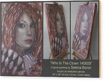 Who Is The Clown 140609 Wood Print by Selena Boron