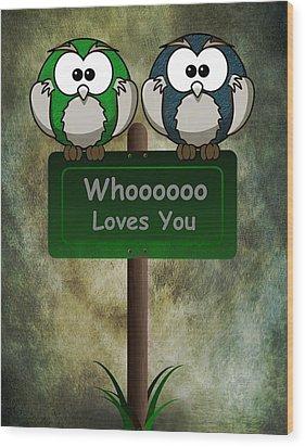 Whoooo Loves You  Wood Print