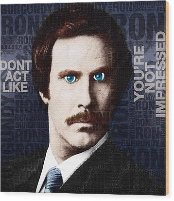 Will Ferrell Anchorman The Legend Of Ron Burgundy Words Color Wood Print by Tony Rubino