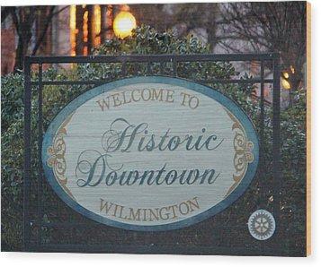 Wilmington Sign Wood Print by Cynthia Guinn