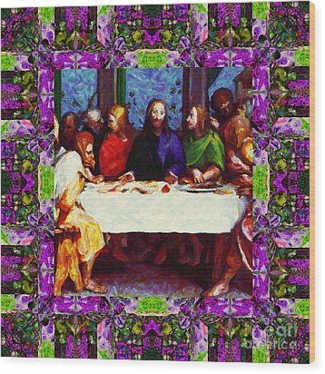 Window Into The Last Supper 20130130p68 Wood Print by Wingsdomain Art and Photography