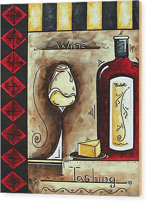 Wine Tasting Original Madart Painting Wood Print by Megan Duncanson