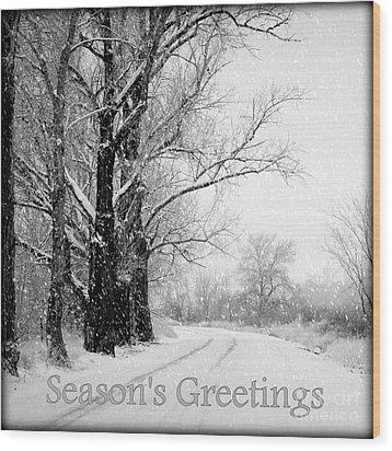 Winter White Season's Greetings Wood Print by Carol Groenen