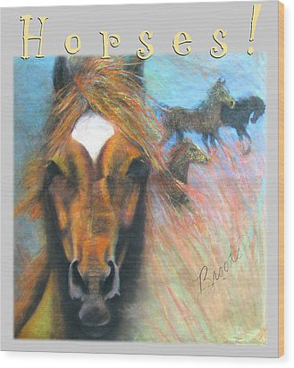 Wood Print featuring the pastel Wild Horses by Brooks Garten Hauschild