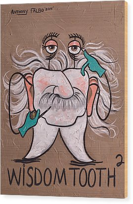 Wisdom Tooth 2 Wood Print by Anthony Falbo
