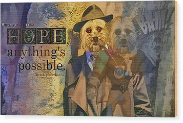 With Hope Anything Is Possible 5 Wood Print