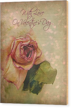 With Love On Valentine's Day Wood Print by Shirley Sirois