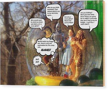 Wizard Of Oz Humor IIi Wood Print by Aurelio Zucco