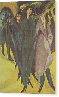 Women On The Street Wood Print by Ernst Ludwig Kirchner