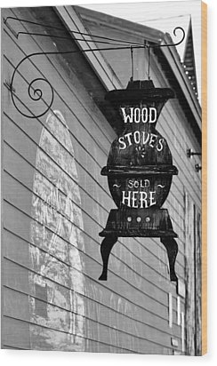 Wood Stoves Sold Here Wood Print by Christine Till