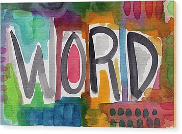 Word- Colorful Abstract Pop Art Wood Print by Linda Woods
