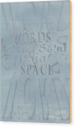 Words In Space Wood Print by Vicki Ferrari