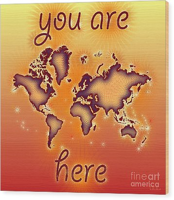 World Map You Are Here Amuza In Red Yellow And Orange Wood Print by Eleven Corners