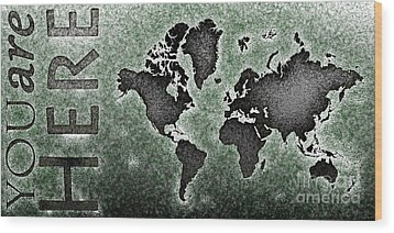 World Map You Are Here Novo In Black And Green Wood Print by Eleven Corners