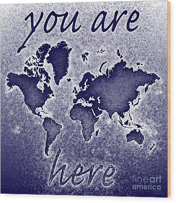World Map You Are Here Novo In Blue Wood Print by Eleven Corners