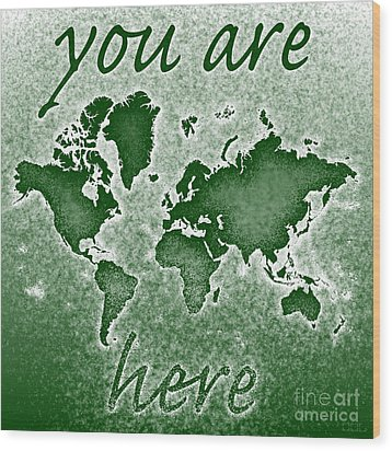 World Map You Are Here Novo In Green Wood Print by Eleven Corners