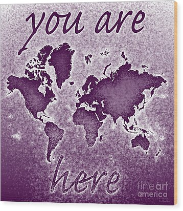 World Map You Are Here Novo In Purple Wood Print by Eleven Corners