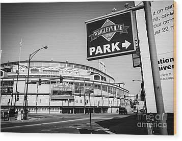 Wrigley Field And Wrigleyville Signs In Black And White Wood Print by Paul Velgos