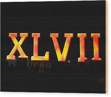 Wood Print featuring the photograph Xlvii Super Bowl Sign by Photography  By Sai