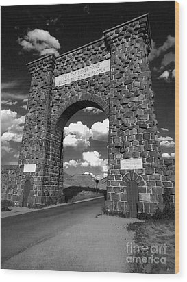 Yellowstone National Park Gate - Black And White Wood Print by Gregory Dyer