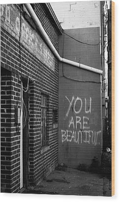 You Are Beautiful Wood Print by Nathan Hillis
