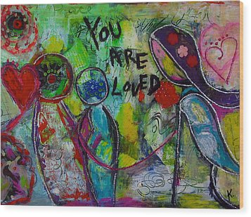 You Are Loved Wood Print by Corina  Stupu Thomas