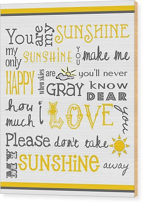 You Are My Sunshine Poster Wood Print by Jaime Friedman