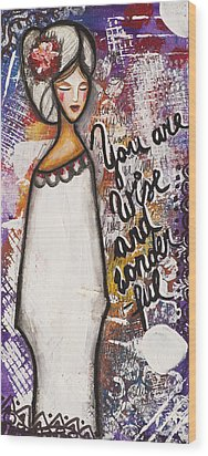 You Are Wise And Wonderful Wood Print by Stanka Vukelic