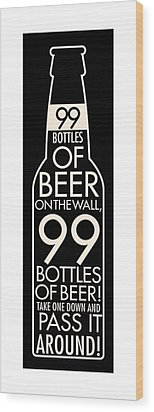 99 Bottles Of Beer Wood Print by Geoff Strehlow
